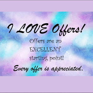 Other - I LOVE Offers!... Make me an offer I can't refuse!